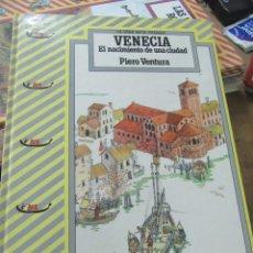 Libros de segunda mano: VENECIA EL NACIMIENTO DE UNA CIUDAD, PIERO VENTURA. ART.548-333. Lote 180095228