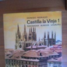 Libros de segunda mano: CASTILLA LA VIEJA 1. SANTANDER, BURGOS, LOGROÑO. DIONISIO RIDRUEJO. Lote 180095508