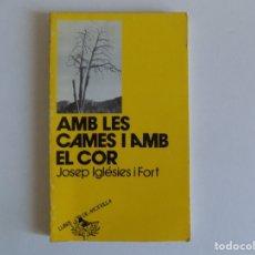 Libros de segunda mano: LIBRERIA GHOTICA. JOSEP IGLESIES I FORT. AMB LES CAMES I AMB EL COR.1982.LLIBRE DE MOTXILLA. Lote 180125326