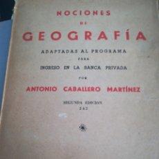 Libros de segunda mano: NOCIONES DE GEOGRAFÍA ADAPTADAS AL PROGRAMA PARA INGRESO EN LA BANCA PRIVADA. Lote 180159673