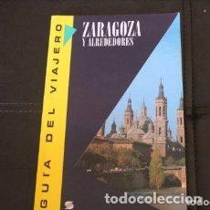 Libros de segunda mano: GUIA DEL VIAJERO ZARAGOZA Y ALREDEDORES. Lote 180274223