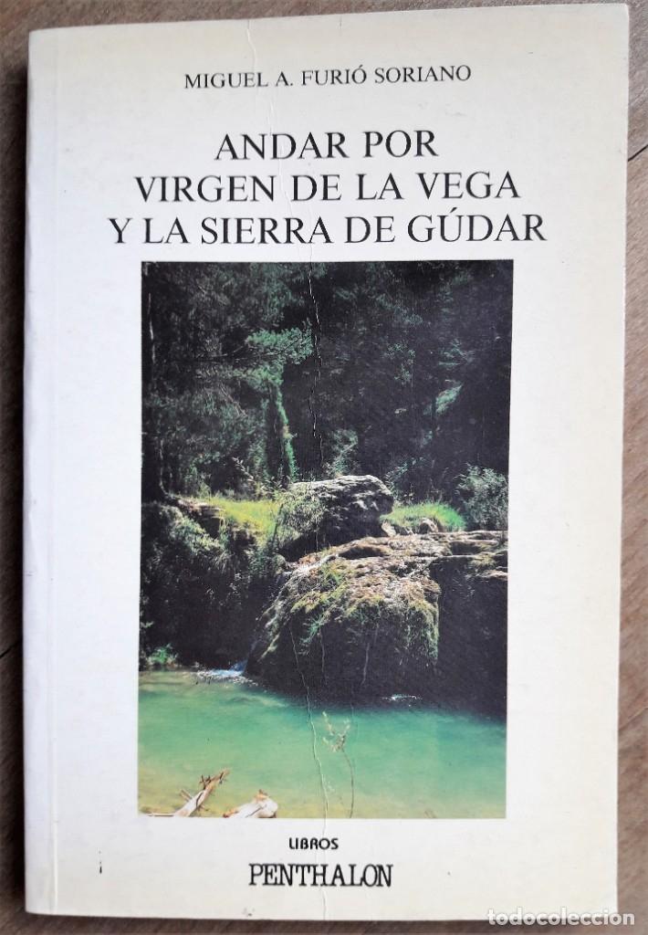 SENDERISMO: ANDAR POR VIRGEN DE LA VEGA Y LA SIERRA DE GÚDAR. (Libros de Segunda Mano - Geografía y Viajes)