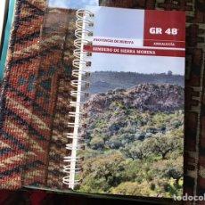 Libros de segunda mano: GR 48. SENDERO DE SIERRA MORENA. PROVINCIA DE HUELVA. COMO NUEVO. Lote 180309040