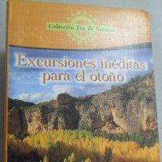 Libros de segunda mano: EXCURSIONES INÉDITAS PARA EL OTOÑO. COLECCIÓN FIN DE SEMANA Nº 12 ABC.. Lote 180312676