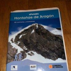 Libros de segunda mano: LIBRO COLECCIONABLES LAS MONTAÑAS DE ARAGÓN EL PERIÓDICO DE ARAGÓN. Lote 180314230