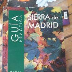 Libros de segunda mano: GUIA PRACTICA SIERRA DE MADRID, TIEMPO LIBRE. ED. CAM 2003. Lote 180336672