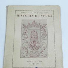 Libros de segunda mano: HISTORIA DE YECLA POR FAUSTO SORIANO TORREGROSA ED COSMOS 1950, MIDE16 X 22 CMS APRÓXIMADAMENTE. TIE. Lote 180442971