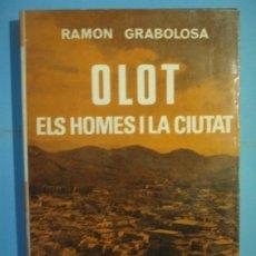 Libros de segunda mano: OLOT, ELS HOMES I LA CIUTAT - RAMON GRABOLOSA - BIBLIOTECA SELECTA Nº 422, 1969, 1ªED (BON ESTAT). Lote 180478490