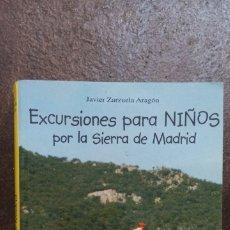 Libros de segunda mano: JAVIER ZARZUELA: EXCURSIONES PARA NIÑOS POR LA SIERRA DE MADRID. Lote 180852657
