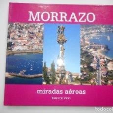 Libros de segunda mano: MORRAZO. MIRADAS AÉREAS Y96712. Lote 181015276