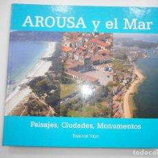 Libros de segunda mano: AROUSA Y EL MAR. PAISAJES, CIUDADES, MONUMENTOS Y96713 . Lote 181015352