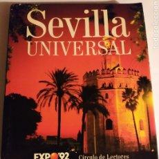 Libros de segunda mano: SEVILLA UNIVERSAL . EXPO 92 CÍRCULO DE LECTORES . ENVÍO GRATIS POR CORREO CERTIFICADO. Lote 181155590