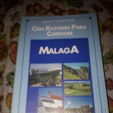 Libros de segunda mano: CIEN RAZONES PARA CONOCER MÁLAGA. GUIA TURÍSTICA. NUEVA PRECINTADA. Lote 181202110