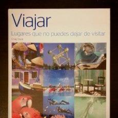 Libros de segunda mano: VIAJAR. LUGARES QUE NO PUEDES DEJAR DE VISITAR. Lote 181394036