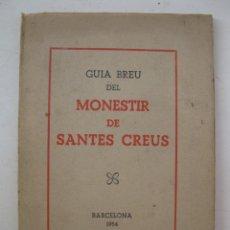 Libros de segunda mano: GUIA BREU DEL MONESTIR DE SANTES CREUS - EN CATALÁN - AÑO 1954.. Lote 181572803
