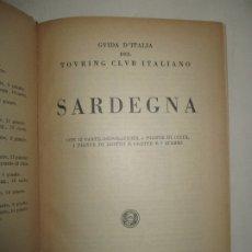Libros de segunda mano: GUIDA D'ITALIA DEL TOURING CLUB ITALIANO. SARDEGNA. 1952.. Lote 181747421