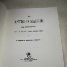 Libros de segunda mano: EL ANTIGUO MADRID. CALLES Y CASAS DE ESTA VILLA. RAMON DE MESONERO ROMANOS. 1990. REEDICION. Lote 181805642