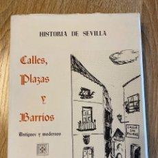 Libros de segunda mano: HISTORIA DE SEVILLA. CALLES, PLAZAS Y BARRIOS ANTIGUOS Y MODERNOS. J. M. DE MENA. MADRID, 1973.. Lote 181934805