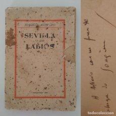 Libros de segunda mano: SEVILLA EN LOS LABIOS. JOAQUÍN ROMERO MURUBE. 1ª EDICIÓN 1938. DEDICATORIA AUTOGRAFIADO. DETERIORADO. Lote 181991595