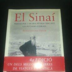 Libros de segunda mano: EL SINAÍ : VIATGE PER L'ARÀBIA PÈTRIA CERCANT LES PETJADES D'ISRAEL POR BONAVENTURA UBACH. Lote 182050385
