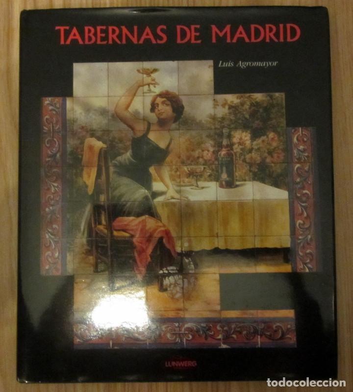 LIBRO TABERNAS DE MADRID EDICION ILUSTRADA LUIS AGROMAYOR LUNWERG EDITORES (Libros de Segunda Mano - Geografía y Viajes)