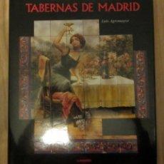 Libros de segunda mano: LIBRO TABERNAS DE MADRID EDICION ILUSTRADA LUIS AGROMAYOR LUNWERG EDITORES. Lote 212154080
