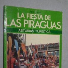 Libros de segunda mano: LA FIESTA DE LAS PIRAGUAS. RAÚL PRADO. Lote 182351087
