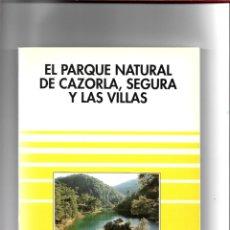 Libros de segunda mano: EL PARQUE NATURAL DE CAZORLA, SEGURA Y LAS VILLAS, SENDAI EDICIONES, 1992. Lote 182450725