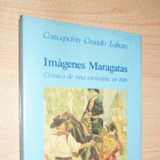Libros de segunda mano: IMÁGENES MARAGATAS. CRÓNICA DE UNA EXCURSIÓN EN 1926. CONCEPCIÓN CASADO LOBATO.. Lote 182462998