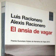 Libros de segunda mano: EL ANSIA DE VAGAR - LUIS Y ALEXIS RACIONERO . Lote 182521697