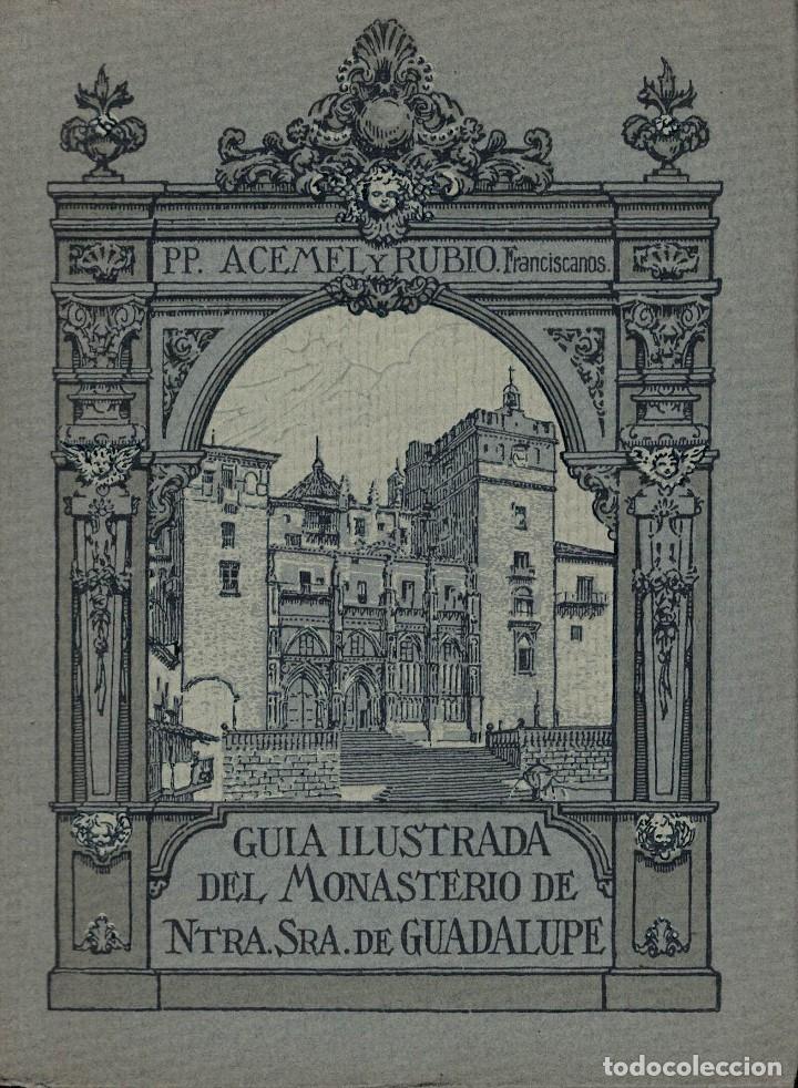 ACEMEL Y RUBIO, GUÍA ILUSTRADA DEL MONASTERIO DE NTRA. SRA. DE GUADALUPE (Libros de Segunda Mano - Geografía y Viajes)