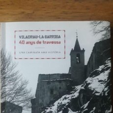Libros de segunda mano: VILADRAU-LA GARRIGA 40 ANYS DE TRAVESSA, UNA CAMINATA AMB HISTÒRIA / CENTRE EXCURSIONISTA GARRIGUENC. Lote 182701497