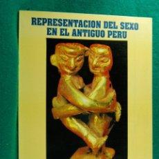Libros de segunda mano: REPRESENTACION DEL SEXO EN EL ANTIGUO PERU-REPRESENTATIONS AND SEXUAL SCENES IN ANCIENT PERU-AÑOS 90. Lote 182860023