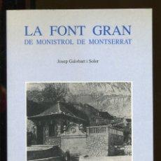 Livres d'occasion: J. GALOBART. LA FONT GRAN DE MONISTROL DE MONTSERRAT. ED. L'AIXERNADOR 1994.. Lote 183068666