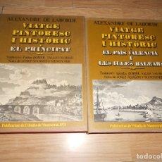 Libros de segunda mano: VIATGE PINTORESC I HISTORIC EL PRINCIPAT / EL PAIS VALENCIA I ILLES BALEARS - ALEXANDRE DE LABORDE. Lote 183191762