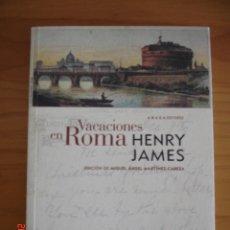 Libros de segunda mano: VACACIONES EN ROMA - HENRY JAMES - ABADA EDITORES, 2012 - MUY BUEN ESTADO. Lote 183251051