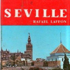 Libros de segunda mano: SEVILLE. RAFAEL LAFFON. EDITORIAL NOGUER. 1966.. Lote 183647528