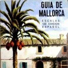 Libros de segunda mano: GUIA DE MALLORCA , ESCALA 122 EDICION ESPAÑOL.. Lote 183665031