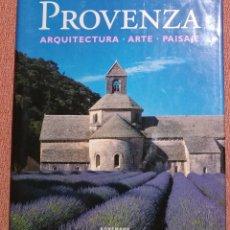 Libros de segunda mano: PROVENZA (ARQUITECTURA - ARTE - PAISAJE). Lote 183723146