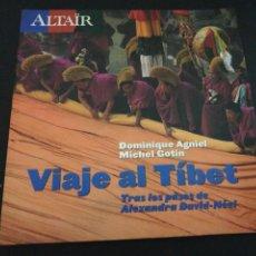 Libros de segunda mano: VIAJE AL TIBET - DOMINIQUE AGNIEL / MICHEL GOTIN. Lote 183748506