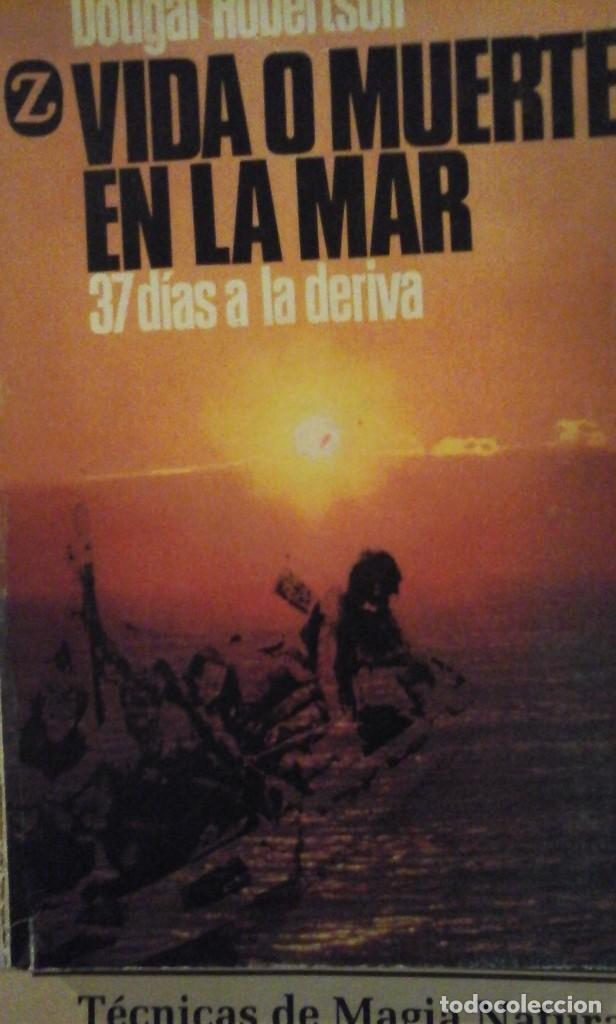 VIDA O MUERTE EN EL MAR. 37 DÍAS A LA DERIVA (BARCELONA, 1981) (Libros de Segunda Mano - Geografía y Viajes)