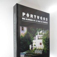 Libros de segunda mano: PÓRTUGOS UNA ALQUERÍA DE LA TAHAD DE FERREIRA - JOSÉ ROBLES TORRES. Lote 183881275