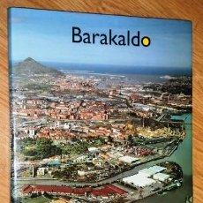 Libros de segunda mano: BARAKALDO POR EDUARDO J. ALONSO OLEA DE ED. EDYFOAT / AYUNTAMIENTO BARACALDO EN BILBAO 2002. Lote 183901732