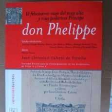 Libros de segunda mano: EL FELICISSIMO VIAJE DEL MUY ALTO Y MUY PODEROSO PRINCIPE DON PHELIPPE 1548-(FELIPE II)-2001. . Lote 183908616
