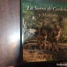 Libros de segunda mano: LAS SIERRA DE CARDEÑA MONTORO. J. ANTONIO TORRES. Lote 183919075