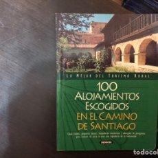 Libros de segunda mano: 100 ALOJAMIENTOS ESCOGIDOS EN EL CAMINO DE SANTIAGO. Lote 183921601