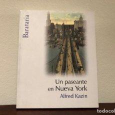 Libros de segunda mano: UN PASEANTE EN NUEVA YORK. ALFRED KAZIN EDICIONES BARATARIA.. CRÍTICA LITERARIA . AUTOBIOGRAFIA . Lote 183955155