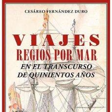 Livros em segunda mão: VIAJES REGIOS POR MAR .CESÁREO FERNÁNDEZ DURO. NUEVO. Lote 183957945