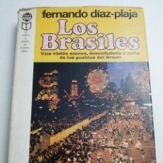 Libros de segunda mano: LOS BRASILES. UNA VISIÓN AMENA, DESENFADADA Y CULTA DE LOS PUEBLOS DEL BRASIL (FERNANDO DÍAZ PLAJA). Lote 183959071