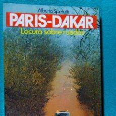 Libros de segunda mano: PARIS DAKAR-LOCURA SOBRE RUEDAS-ALBERTO SPERATTI-LA GRAN AVENTURA DEL RALLY MAS FAMOSO DE MUNDO-1985. Lote 184010342